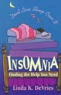 Insomnia Don't Lose Sleep over It Finding the Help You Need