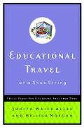 Educational Travel on a Shoestring Frugal Family Fun & Learning Away from Home