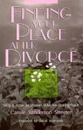 Finding Your Place after Divorce: Help and Hope for Women Who Are Starting Over