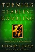 Turning the Tables on Gambling Hope and Help for an Addictive Behavior