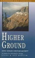 Higher Ground Steps Towards Christian Maturity