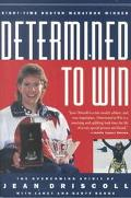 Determined to Win The Overcoming Spirit of Jean Driscoll