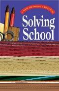 Solving School Problems Kindergarten Through Middle School