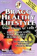 Bragg Healthy Lifestyle Vital Living To 120!!