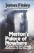 Merton's Palace of Nowhere A Search for God Through Awareness of the True Self