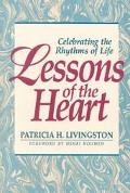 Lessons of the Heart Celebrating the Rhythms of Life