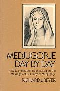 Medjugorje Day by Day A Daily Meditation Book Based on the Messages of Our Lady of Medjugorje