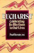 Eucharist:celebrating Its Rhythms...