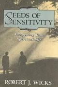 Seeds of Sensitivity Deepening Your Spiritual Life