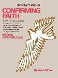 Confirming Faith A Faith Development Program for High School Students Preparing to Celebrate...