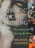 Catholic Social Teaching Learning and Living Justice