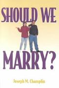 Should We Marry?