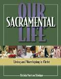 Our Sacramental Life Living and Worshiping in Christ