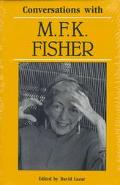 Conversations With M. F. K. Fisher
