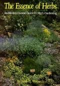 Essence of Herbs An Environmental Guide to Herb Gardening