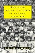 American Indian Children at School, 1850-1930 - Michael C. Coleman - Hardcover