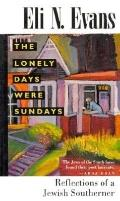 Lonely Days Were Sundays Reflections of a Jewish Southerner
