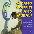 Chicano Graffiti and Murals The Neighborhood Art of Peter Quezada