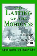Lasting of the Mohicans History of an American Myth