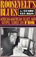 Roosevelt's Blues African American Blues and Gospel Songs on FDR