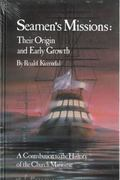 Seamen's Missions Their Origin and Early Growth  A Contribution to the History of the Church...