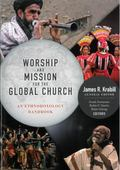 Worship and Mission for the Global Church : An Ethnodoxology Handbook