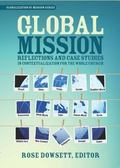 Global Mission : Reflections and Case Studies in Contextualization for the Whole Church