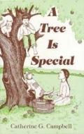 A tree is special