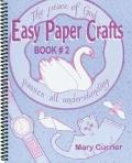 Easy Paper Crafts, Vol. 2