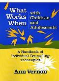 What Works When With Children and Adolescents A Handbook of Individual Counseling Techniques