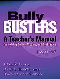 Bully Busters A Teacher's Manual for Helping Bullies, Victims, and Bystanders  Grades K-5