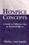 Hospice Concepts: A Guide to Palliative Care in Terminal Illness