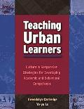 Teaching Urban Learners Culturally Responsive Strategies for Developing Academic And Behavio...