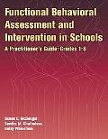 Functional Behavioral Asseessment And Intervention in Schools A Practitioner's Guide