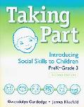 Taking Part: Introducing Social Skills to Children, PreK - Grade 3, Second Edition