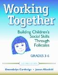 Working Together: Building Children's Social Skills through Folktales