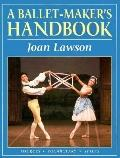 A Ballet-Maker's Handbook: Sources, Vocabulary, Styles - Joan Lawson - Paperback