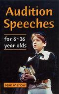 Audition Speeches for 6-16 Year Olds For 6-16 Year Olds