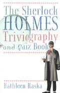 Sherlock Holmes Triviography and Quiz Book