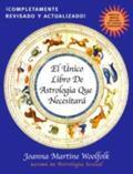 Unico Libro De Astrologia Que Necesitara / The Only Astrology Book You'll Ever Need