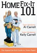 Home Fix-It 101 The Anyone-Can-Do-It Guide to Home Repair