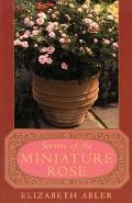Secrets of the Miniature Rose