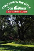 Gardening in the South With Don Hastings Trees, Shrubs and Lawns