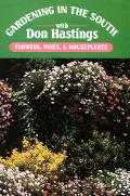 Gardening in the South With Don Hastings Flowers, Vines, and Houseplants