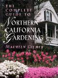 Complete Guide to Northern California Gardening