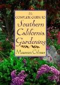 Complete Guide to Southern California Gardening