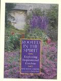 Rooted in Spirit: Exploring Inspirational Gardens - Maureen Gilmer - Hardcover