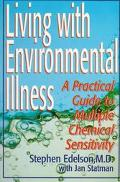 Living with Environmental Illness: A Practical Guide to Multiple Chemical Sensitivity