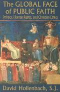 Global Face of Public Faith Politics, Human Rights, and Christian Ethics