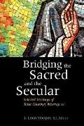 Bridging the Sacred and the Secular Selected Writings of John Courtney Murray, S.J.